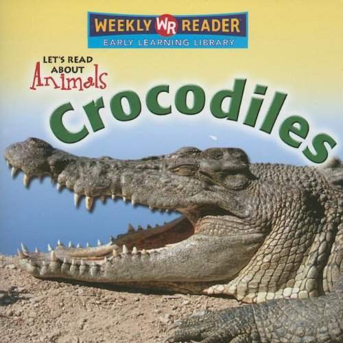 9780836878226: Crocodiles (Let's Read About Animals)