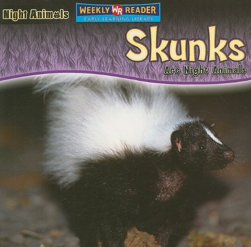 Skunks Are Night Animals (0836878574) by Joanne Mattern