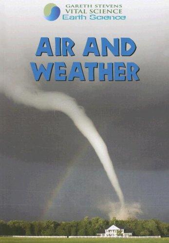 Air and Weather (Gareth Stevens Vital Science: Davis, Barbara