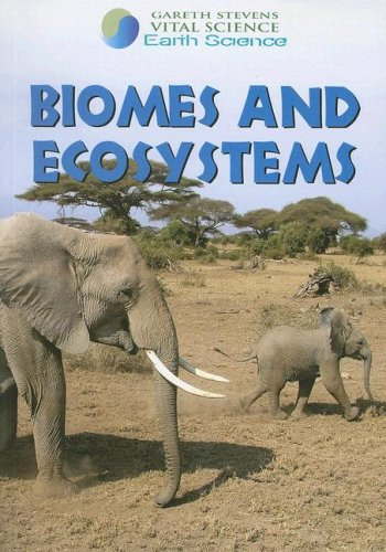 9780836878721: Biomes and Ecosystems (Gareth Stevens Vital Science: Earth Science)