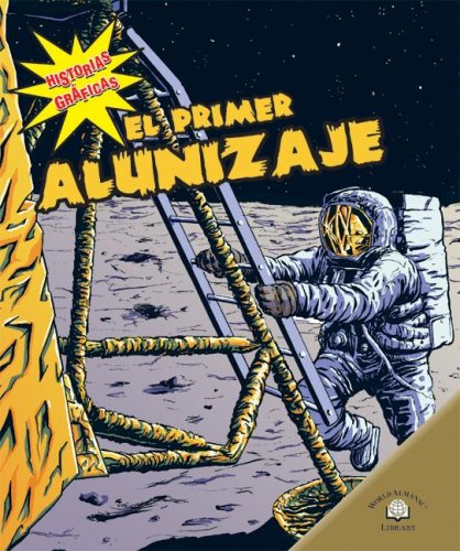 9780836878974: El Primer Alunizaje/The First Moon Landing (Historias Graficas/Graphic Histories) (Spanish Edition)