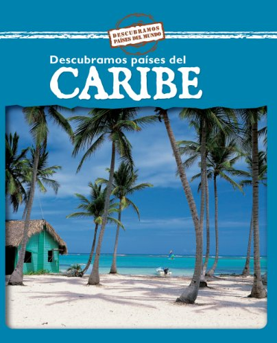 Descubramos Paises Del Caribe/Looking at Caribbean Countries (Descubramos Paises Del Mundo / ...