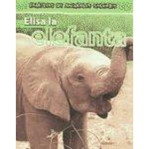 9780836879735: Elisa La Elefanta/Ella the Elephant (Familias De Animales Salvajes/Wild Animal Families) (Spanish Edition)
