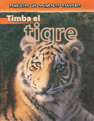 9780836879780: Timba El Tigre/Timba the Tiger (Familias De Animales Salvajes/Wild Animal Families) (Spanish Edition)