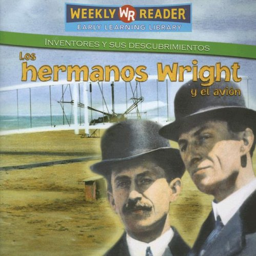 9780836880014: Los Hermanos Wright Y El Avion / The Wright Brothers and the Airplane (Inventores Y Sus Descubrimientos/Inventors and Their Discoveries)