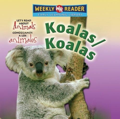 Koalas/ Koalas (Let's Read about Animals/Conozcamos a Los Animales) (Spanish Edition...
