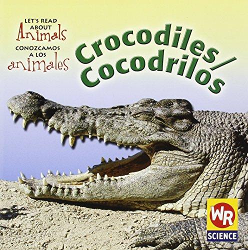 9780836880113: Crocodiles/Cocodrilos (Let's Read about Animals/Conozcamos a Los Animales) (Spanish Edition)