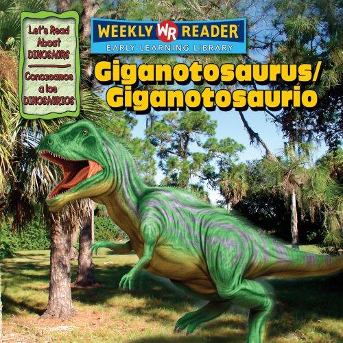 9780836880199: Giganotosaurus/Giganotosaurio (Let's Read About Dinosaurs/ Conozcamos a Los Dinosaurios)