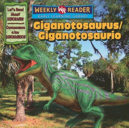 9780836880267: Giganotosaurus/Giganotosaurio (Let's Read About Dinosaurs/ Conozcamos a Los Dinosaurios)