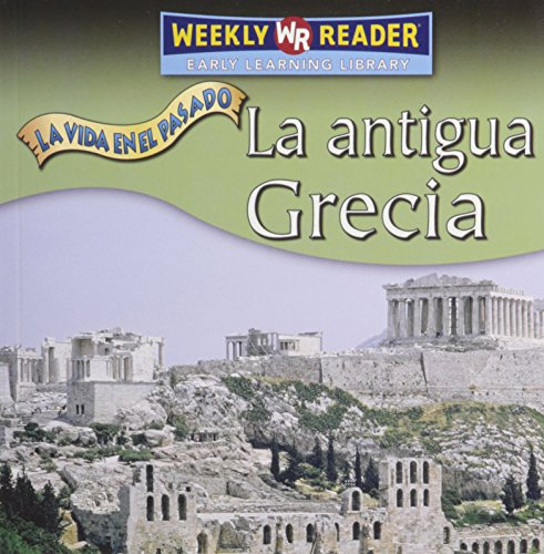 9780836880380: La Antigua Grecia (Ancient Greece) (Vida en el Pasado (Life Long Ago)) (Spanish Edition)