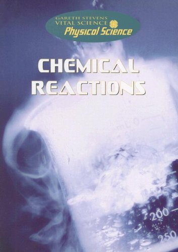 9780836880939: Chemical Reactions (Gareth Stevens Vital Science: Physical Science)