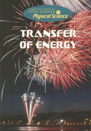 9780836881004: Transfer of Energy (Gareth Stevens Vital Science: Physical Science)