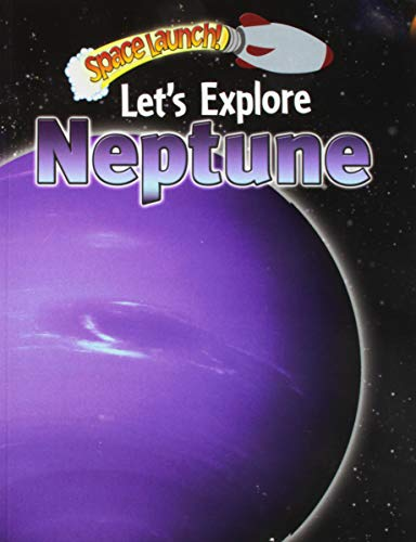 Let's Explore Neptune (Space Launch!): Orme, Helen, Orme, David