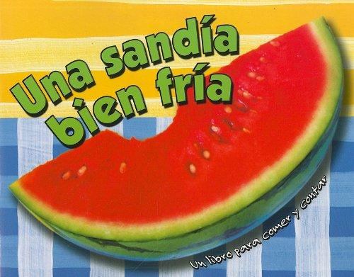 9780836881448: Una Sandia Bien Fria/One Cool Watermelon (Spanish Edition)