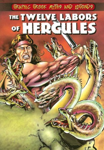9780836881516: The Twelve Labors of Hercules (Graphic Greek Myths and Legends)