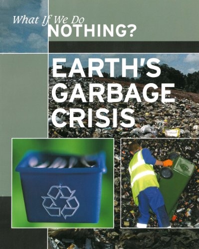 Earth's Garbage Crisis (Paperback) (What If We Do Nothing?): National Geographic Learning, ...