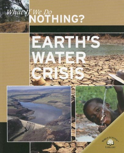 9780836881547: Earth's Water Crisis (What If We Do Nothing?)