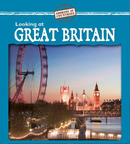 9780836881707: Looking at Great Britain (Looking at Countries)