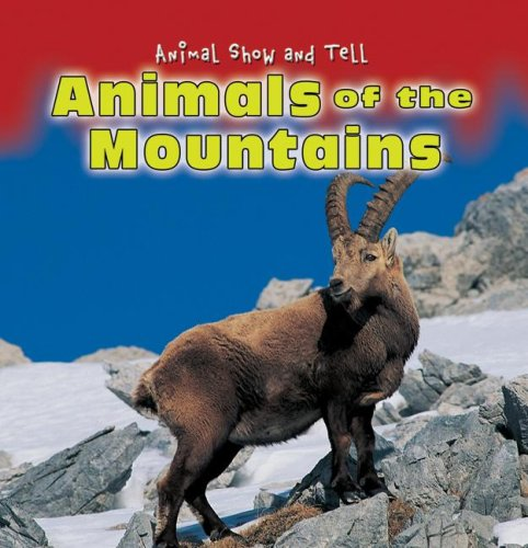 9780836882070: Animals of the Mountains (Animal Show and Tell)