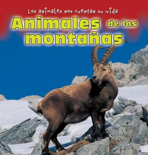 Animales De Las Montanas/ Animals of the Mountains (Los Animales Nos Cuentan Su Vida/ ...