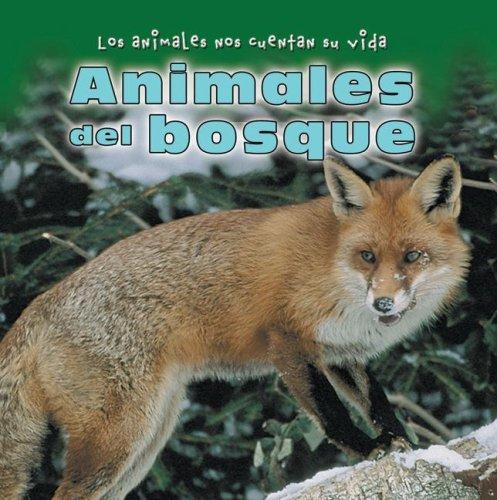 Animales Del Bosque/ Animals in the Forest (Los Animales Nos Cuentan Su Vida/ Animal Show...