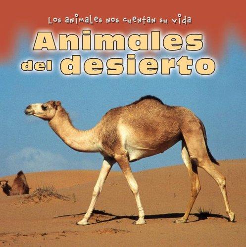 9780836882148: Animales Del Desierto (Los Animales Nos Cuentan Su Vida/ Animal Show and Tell)