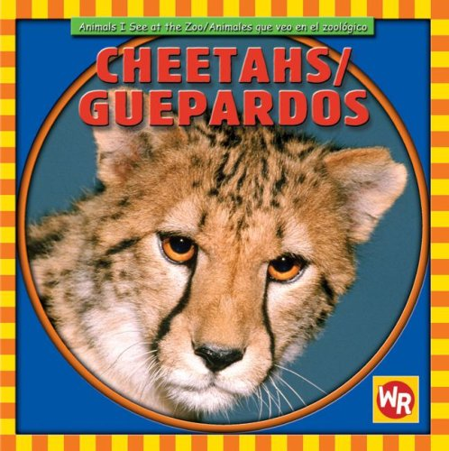 9780836882322: Cheetahs/Guepardos (Animals I See At The Zoo/Animales Que Veo en el Zoologico) (Spanish Edition)