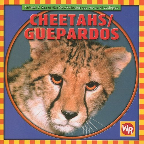 9780836882391: Cheetahs/Guepardos (Animals I See at the Zoo) (Spanish Edition)
