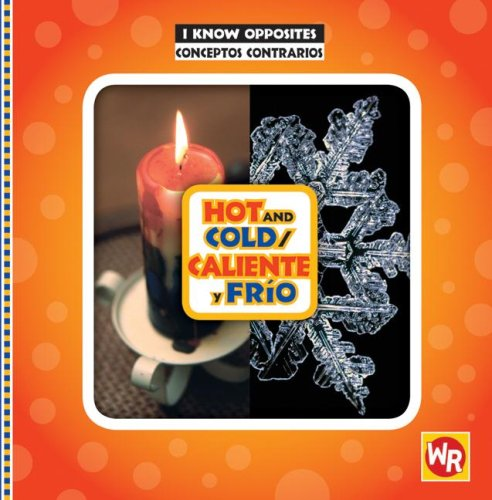 9780836883046: Hot and Cold/ Caliente Y Frio (I Know Opposites/ Conceptos Contrarios) (Spanish and English Edition)