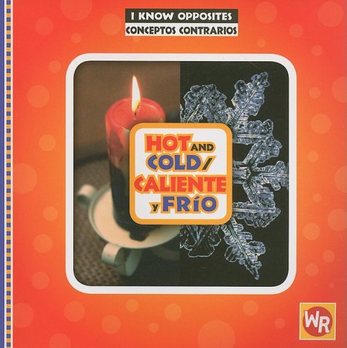 9780836883091: Hot and Cold/ Caliente Y Frio (I Know Opposites/ Conceptos Contrarios)
