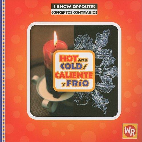 9780836883091: Hot and Cold/Caliente y Frio (I Know Opposites/ Conceptos Contrarios)