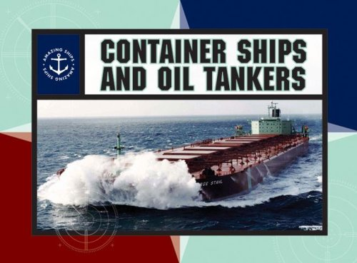9780836883770: Container Ships and Oil Tankers (Amazing Ships)