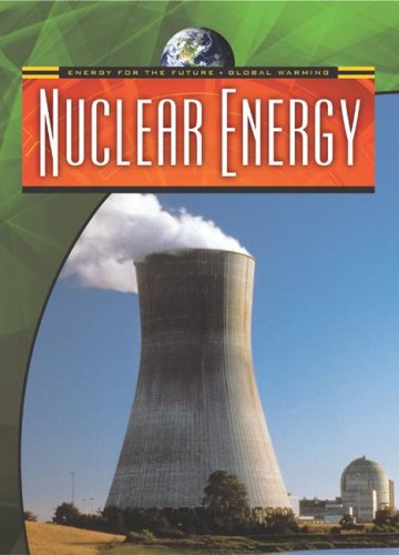9780836884029: Nuclear Energy (Energy for the Future and Global Warming)