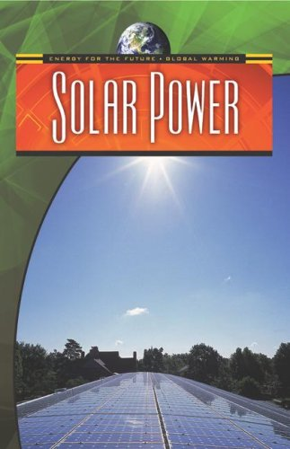 Solar Power (Energy for the Future and Global Warming): Anne Rooney