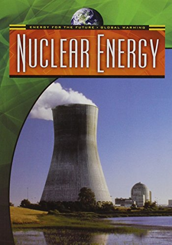 9780836884111: Nuclear Energy (Energy for the Future and Global Warming)
