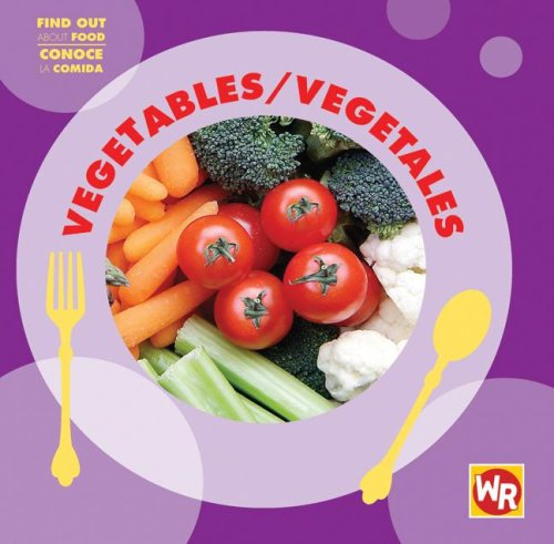 Vegetables/Vegetales (Find Out About Food/Conoce La Comida) (Spanish and English Edition): Tea ...