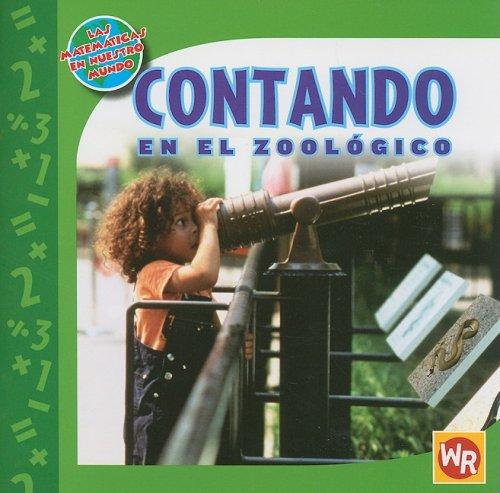 9780836884968: Contando En El Zoologico/ Counting at the Zoo (Las Matematicas En Nuestro Mundo/ Math in Our World) (Spanish Edition)