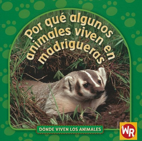9780836888140: Por que algunos animales viven en madrigueras/ Why Animals Live in Burrows (Donde Viven Los Animales/ Where Animals Live)