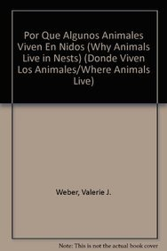 9780836888171: Por que algunos animales viven en nidos/ Why Animals Live in Nest (Donde Viven Los Animales/ Where Animals Live) (Spanish Edition)