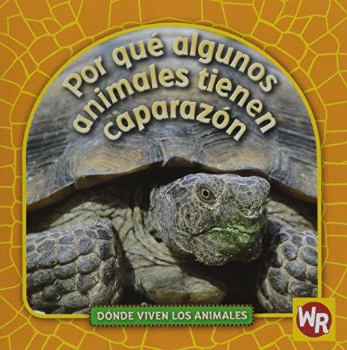 9780836888188: Por Que Algunos Animales Tienen Caparazn (Why Animals Live in Shells) (Donde Viven Los Animales/Where Animals Live) (Spanish Edition)