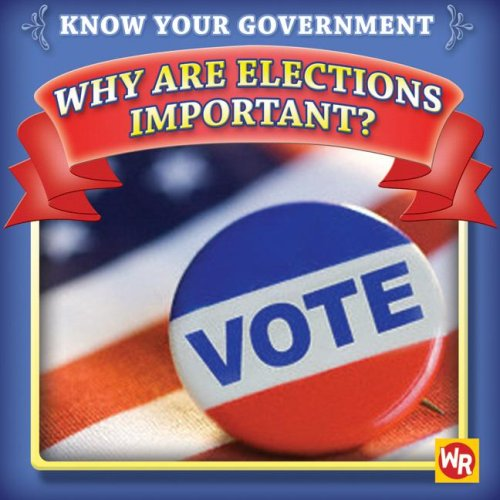 9780836888423: Why Are Elections Important? (Know Your Government)