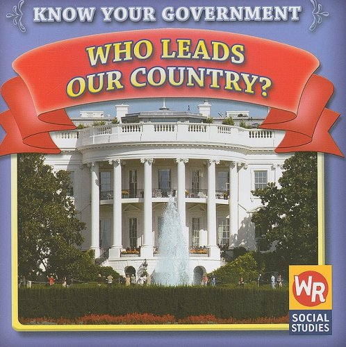 9780836888461: Who Leads Our Country? (Know Your Government)
