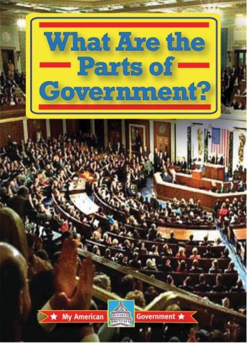 9780836888621: What Are the Parts of Government? (My American Government)