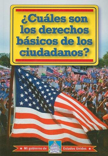 9780836888768: Cuales Son los Derechos Basicos de los Ciudadanos? = What Are the Citizens Basic Rights? (Mi Gobierno De Estados Unidos)