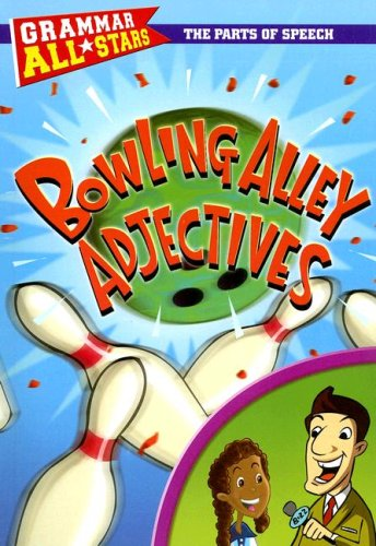9780836889086: Bowling Alley Adjectives (Grammar All-Stars (Paperback))