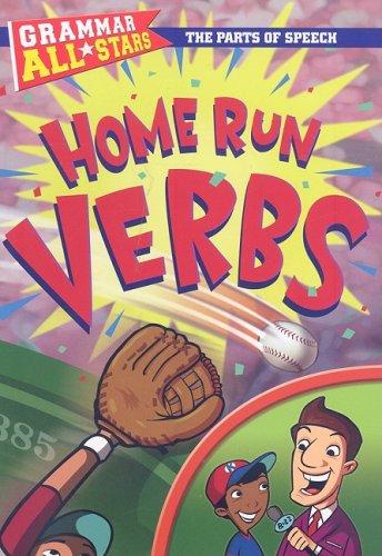 9780836889109: Home Run Verbs (Grammar All-Stars, The Parts of Speech)