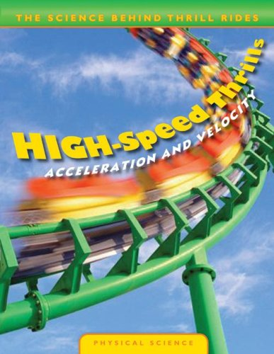 High-Speed Thrills: Acceleration and Velocity (Science Behind Thrill Rides): Lepora, Nathan