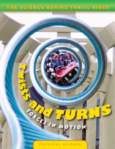 9780836889451: Twists and Turns: Forces in Motion (The Science Behind Thrill Rides)