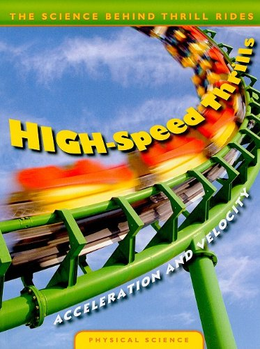 9780836889482: High-Speed Thrills: Acceleration and Velocity (The Science Behind Thrill Rides)