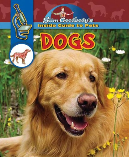 9780836889550: Dogs (Slim Goodbody's Inside Guide to Pets)